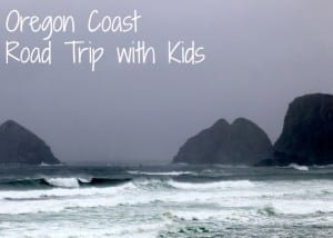 Oregon Coast Road Trip with Kids